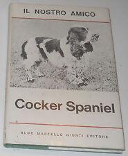 Rowland Johns - Il nostro amico Cocker Spaniel   [Aldo Martello Editore, 1966]