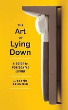 The Art of Lying Down: A Guide to Horizontal Living-ExLibrary