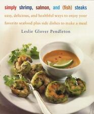 Simply Shrimp, Salmon, and (Fish) Steaks - VG Condition - Seafood Cookbook