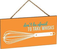 "DON'T BE AFRAID TO TAKE WHISKS Wooden Sign with Jute Rope Hanger, 5"" x 10"""