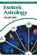 Esoteric Astrology (Alan Leo Astrologer's Library), Leo, Alan, Acceptable Book