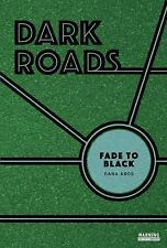 Dark Roads: Fade to Black by Dana Aros (2016)