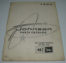 Parts Catalog Johnson Sea Horse Models RD RDL 25D 40 HP ET Katalog Ausgabe 1963!