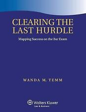 Clearing the Last Hurdle : Mapping Success on the Bar Exam by Wanda M. Temm...