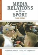 Media Relations in Sport by Brad Schultz, Hall, Craig Esherick and Philip H....