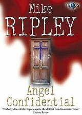 Angel Confidential, Mike Ripley