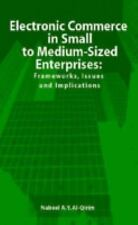Electronic Commerce in Small to Medium-Sized Enterprises: Frameworks, Issues and
