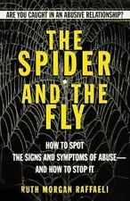 The Spider and the Fly : Are You Caught in an Abusive Relationship? by Ruth...