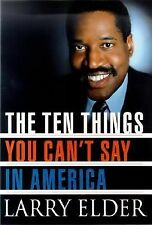 The Ten Things You Can't Say in America by Elder, Larry