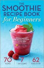 The Smoothie Recipe Book for Beginners : Essential Smoothies to Get Healthy,...