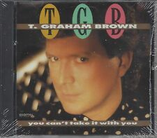 """T.GRAHAM BROWN  """"You Can't Take It With You""""  NEW C&W CD"""