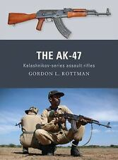 Weapon: The Ak-47 : Kalashnikov-Series Assault Rifles 8 by Gordon Rottman...