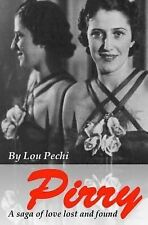 Pirry : A Saga of Love Lost and Found by Lou Pechi (2014, Paperback)