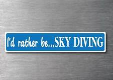 I'd Rather Be Sky Diving sticker quality 7 year vinyl water & fade proof