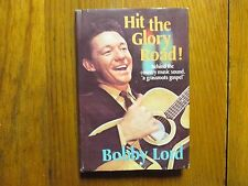 "BOBBY LORD (Died-2008)Signed Book(""HIT THE GLORY ROAD""-1969 1st Edition Hardback"