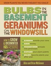 Bulbs in the Basement, Geraniums on the Windowsill: How to Grow & Overwinter 165