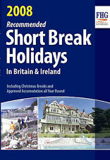 Recommended Short Break Holidays in Britain 2008, 1850553963, Very Good Book