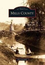 Mills County (Iowa) by Ryan Roenfeld (2010) Images of America Series