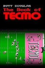 The Book of Tecmo : A Novel by Butt Douglas (2014, Paperback)