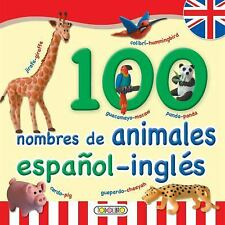 100 nombres de Animales : Espanol-ingles by Inc. Susaeta Publishing (2011,...