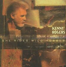 She Rides Wild Horses by Kenny Rogers (CD, Nov-2010, Dream Catcher Records (UK))