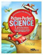 Picture-Perfect Science Lessons : Using Children's Books to Guide Inquiry,...