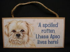 LHASA APSO A Spoiled Rotten DOG ART SIGN wood wooden HANGING WALL PLAQUE puppy