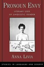 Pronoun Envy: Literary Uses of Linguistic Gender (Studies in Language,-ExLibrary