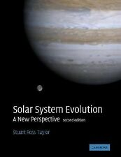 Solar System Evolution : A New Perspective by Stuart Ross Taylor (2005,...