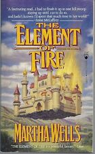 THE ELEMENT OF FIRE. Martha Wells. 1994. First paperback edition