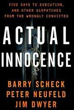 Actual Innocence: Five Days to Execution, and Other Dispatches From the Wrongly