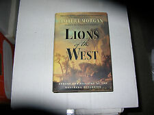 Lions of the West by Robert Morgan (2011, Hardcover) SIGNED 1st/1st