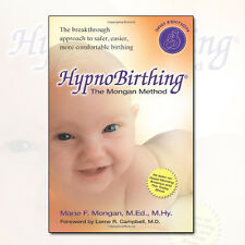 Hypnobirthing: The Mongan Method: A Natural Approach to a Safe, Easier, More