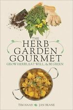 The Herb Garden Gourmet: Grow Herbs, Eat Well, and Be Green-ExLibrary
