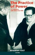 The Practice of Power: US Relations with China since 1949