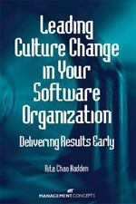 Leading Culture Change in Your Software Organization : Deliverying Results...