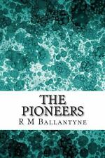 The Pioneers by R. M. Ballantyne (2013, Paperback)
