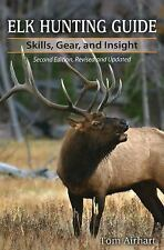Elk Hunting Guide: Skills, Gear, and Insight, 2nd Edition, Airhart, Tom, New Boo
