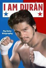 I Am Duran  My Autobiography by Roberto Duran