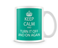 Keep Calm And Turn It Off And Back On Again Printed Mug