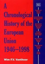 A Chronological History of the European Union 1946-1998 by Wim F. V. Vanthoor...