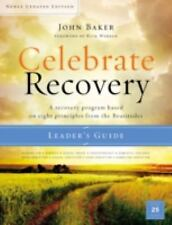 Celebrate Recovery: Celebrate Recovery Updated Leader's Guide : A Recovery...