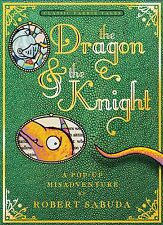 The Dragon and the Knight:A Pop-up Misadventure by Robert Sabuda [Hardcover]