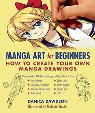 Manga Art for Beginners : How to Create Your Own Manga Drawings by Danica...