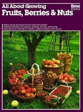 All About Growing Fruits, Berries, and Nuts (Ortho's All about)