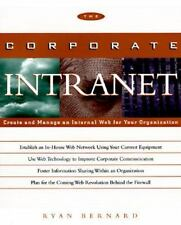 The Corporate Intranet : Create and Manage an Internal World Wide Web Network...