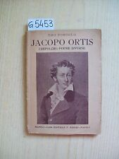 U. FOSCOLO - JACOPO ORTIS-I SEPOLCRI-POESIE DIVERSE - EDITRICE BIDERI - 1942