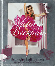 That Extra Half an Inch: Hair, Heels & Everything in Between by Victoria Beckham