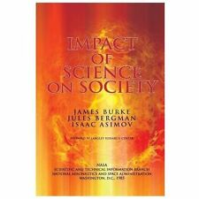 The Impact of Science on Society by Isaac Asimov, Jules Bergman and James...
