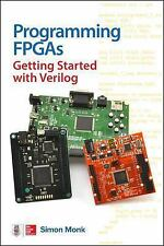 Programming FPGAs: Getting Started with Verilog by Simon Monk (2016, Paperback)